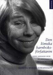 Den lömska barnboksförfattaren : Tove Jansson och muminverkets metamorfoser